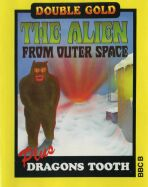 Alien from Outer Space, The and Dragon's Tooth (Incentive Software) (BBC Model B)